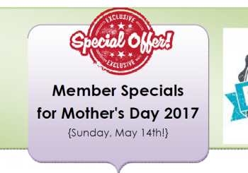 Member Specials!  Mother's Day 2017